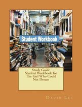 Study Guide Student Workbook for the Girl Who Could Not Dream
