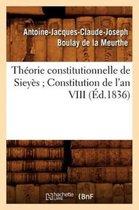 Theorie constitutionnelle de Sieyes Constitution de l'an VIII (Ed.1836)