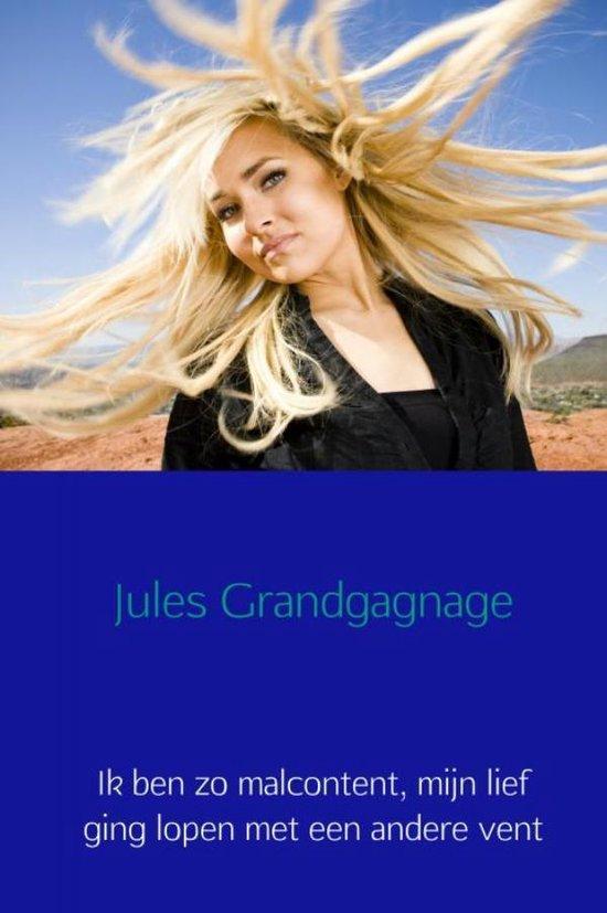 Ik ben zo malcontent, mijn lief ging lopen met een andere vent - Jules Grandgagnage |