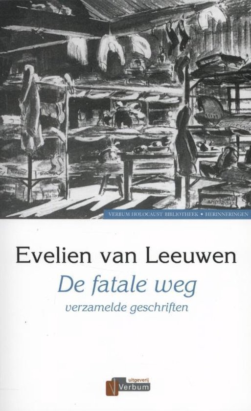 Verbum Holocaust Bibliotheek - De fatale weg - Evelien van Leeuwen pdf epub