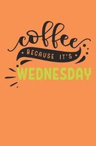 Coffee Because It's Wednesday