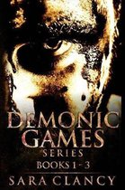 Demonic Games Series Books 1 - 3