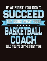 If At First You Don't Succeed Try Doing What Your Basketball Coach Told You To Do The First Time
