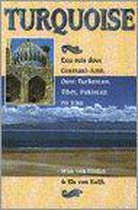 TURQUOISE - REIS DOOR CENTRAAL-AZIE