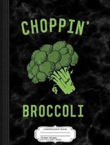 Choppin' Broccoli Composition Notebook