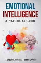 Emotional Intelligence, A Practical Guide