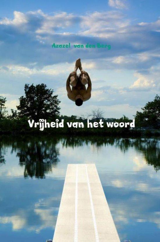 Vrijheid van het woord - Azazel van den Berg |