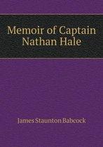Memoir of Captain Nathan Hale
