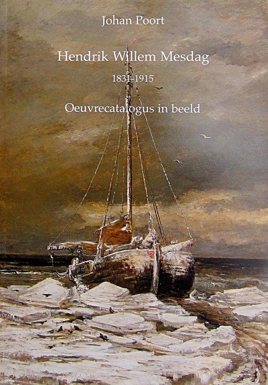 Hendrik Willem Mesdag 1831-1915 - J. Poort |