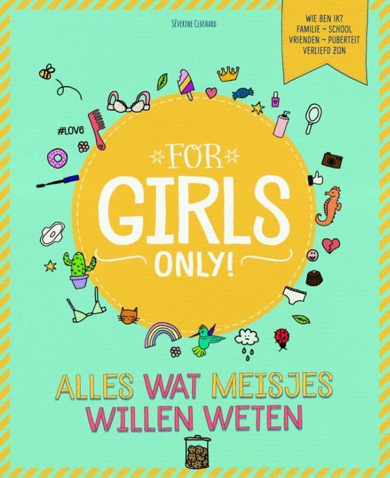 For Girls Only! - Alles wat meisjes willen weten