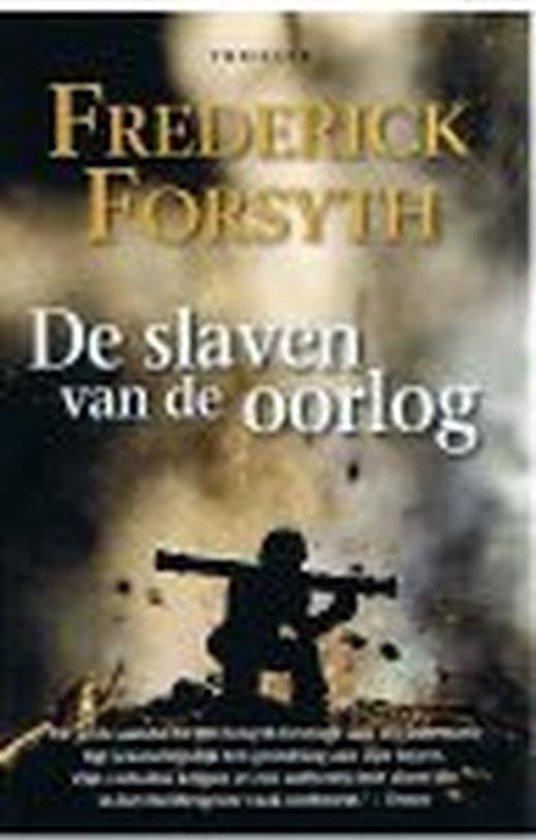 Slaven van de oorlog - Frederick Forsyth |