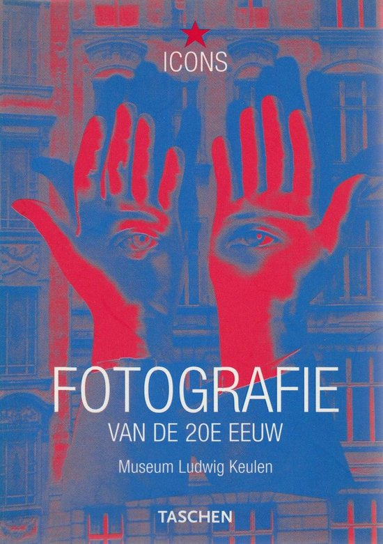 Fotografie Van De 20E Eeuw, Museum Ludwig Keulen - Erik Draaijer |