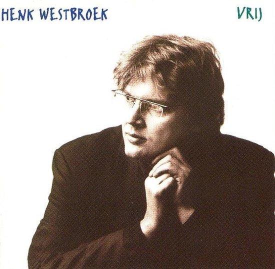 Henk Westbroek - Vrij