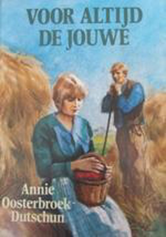 Voor altyd de jouwe - Annie Oosterbroek-Dutschun |
