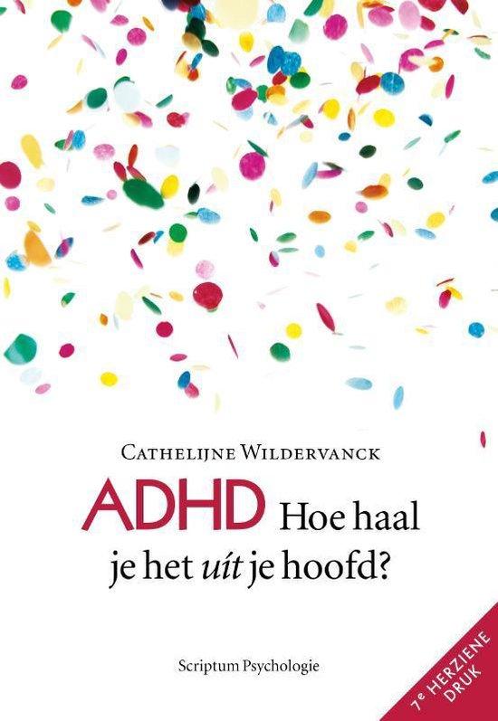 Boek cover ADHD Hoe haal je het uit je hoofd? van Cathelijne Wildervanck (Paperback)