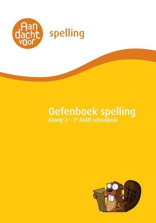Oefenboek Spelling - Oefenboek Spelling Groep 3 - 1e helft schooljaar - none  