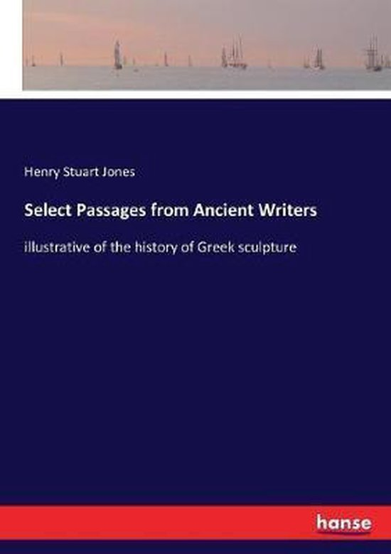 Select Passages from Ancient Writers