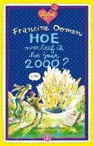 Boek cover Hoe overleef ik - Hoe overleef ik het jaar 2000? van Francine Oomen