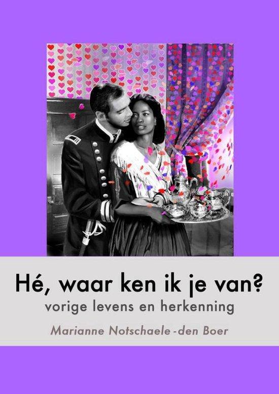 Cover van het boek 'Hé, waar ken ik je van?' van Marianne Notschaele-den Boer