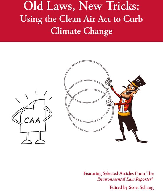 Boek cover Old Law, New Tricks: Using the Clean Air Act to Curb Climate Change van Scott Schang (Onbekend)