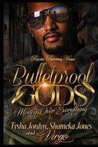 Bulletproof Gods