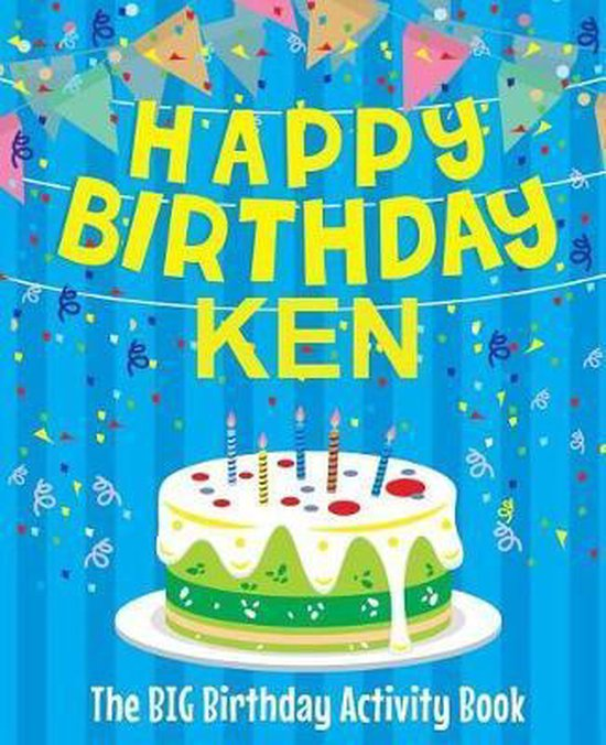 Happy Birthday Ken - The Big Birthday Activity Book