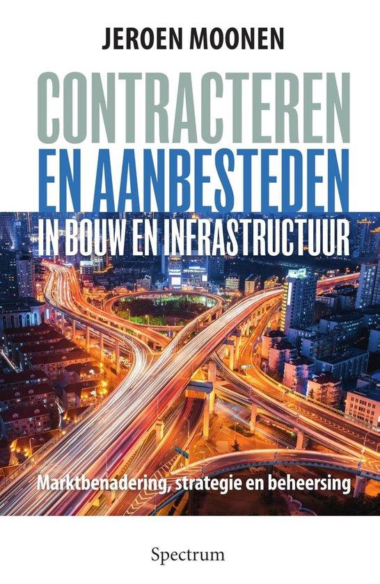 Contracteren en aanbesteden in bouw en infrastructuur - Jeroen Moonen |