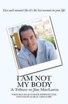I Am Not My Body