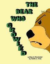 The Bear Who Growled