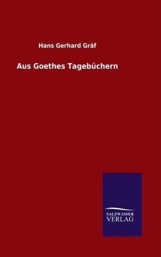 Boek cover Aus Goethes Tageb chern van Hans Gerhard Gräf (Hardcover)