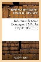 Indemnite de Saint-Domingue, a MM. les Deputes