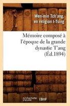 Memoire Compose A l'Epoque de la Grande Dynastie t'Ang (Ed.1894)
