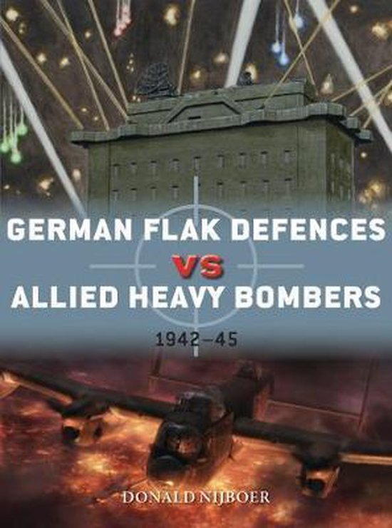 Boek cover German Flak Defences vs Allied Heavy Bombers van Donald Nijboer (Paperback)