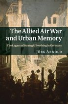The Allied Air War and Urban Memory