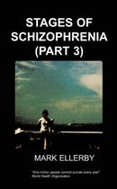 Stages of Schizophrenia, The (Part 3)