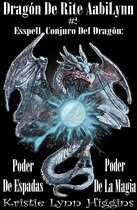 Dragon De Rite AabiLynn # 2 Esspell, Conjuro Del Dragon: Poder De Espadas, Poder De La Magia