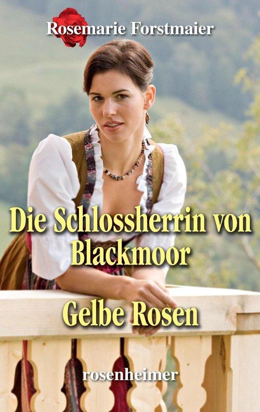 Boek cover Die Schlossherrin von Blackmoor / Gelbe Rosen van Rosemarie Forstmaier (Onbekend)