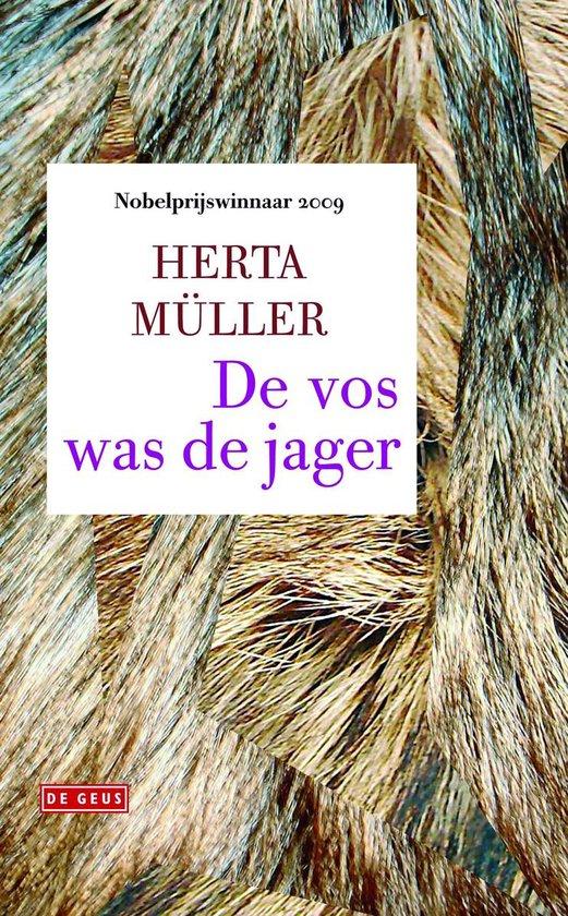 De vos was de jager - Herta Müller | Fthsonline.com