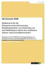 Indikatoren für die Humanressourcenbewertung - Handlungsansätze zur Förderung von AuG-Maßnahmen durch den staatlichen Arbeits- und Gesundheitsschutz?