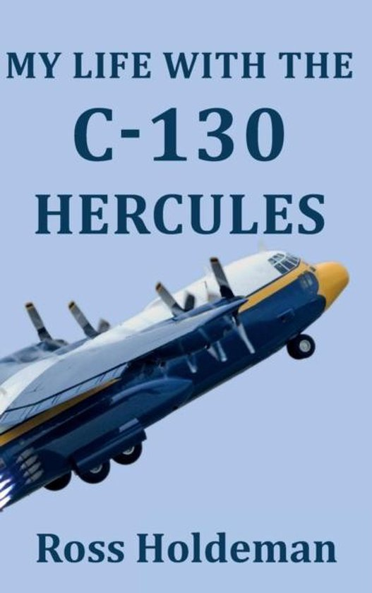 My Life With The C-130 Hercules