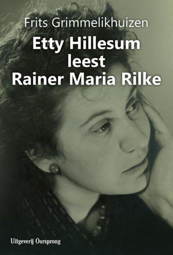 Boek cover Etty Hillesum leest Rainer Maria Rilke van Frits Grimmelikhuizen (Hardcover)