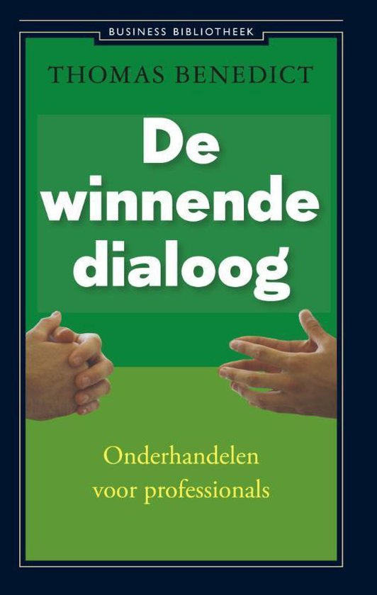 De winnende dialoog - Thomas Benedict |