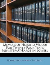 Memoir of Horatio Wood