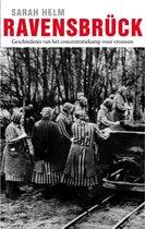 Ravensbrück. Geschiedenis van het concentratiekamp voor vrouwen