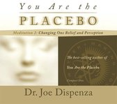You Are the Placebo Meditation 2 -- Revised Edition