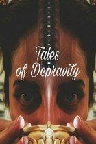 Tales of Depravity
