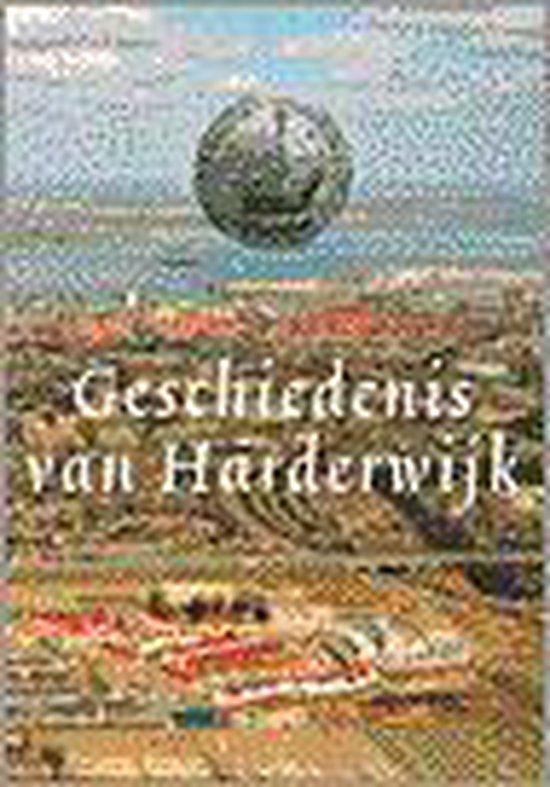 GESCHIEDENIS VAN HARDERWIJK - Jan Folkerts |