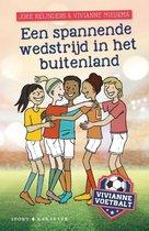 Vivianne voetbalt 3 - Een spannende wedstrijd in het buitenland