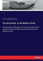 The Second Eve or the Mother of Life
