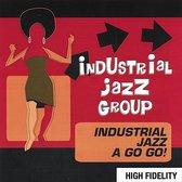 Industrial Jazz a Go Go!